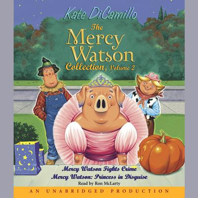 Mercy Watson #3: Mercy Watson Fights Crime by Kate DiCamillo audiobook