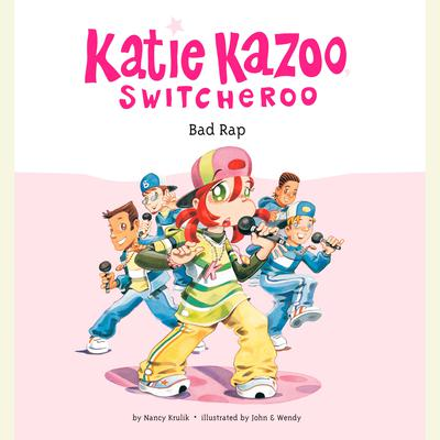 Katie Kazoo, Switcheroo #16: Bad Rap by Nancy Krulik audiobook