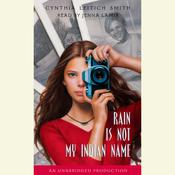 Rain is Not My Indian Name by  Cynthia Leitich Smith audiobook