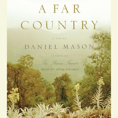 A Far Country by Daniel Mason audiobook