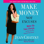 Make Money, Not Excuses by  Jean Chatzky audiobook