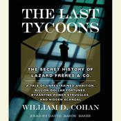 The Last Tycoons by  William Cohan audiobook