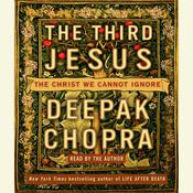 The Third Jesus by  Deepak Chopra, M.D. audiobook