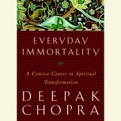 Everyday Immortality by  Deepak Chopra audiobook