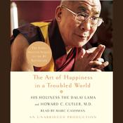 The Art of Happiness in a Troubled World by  Dalai Lama audiobook