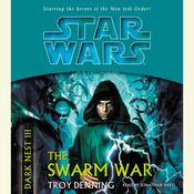 Star Wars: Dark Nest III: The Swarm War by  Troy Denning audiobook