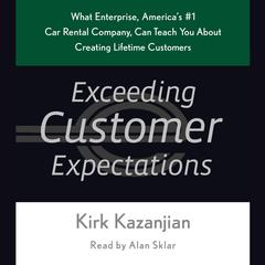 Exceeding Customer Expectations by Kirk Kazanjian audiobook