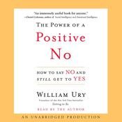 The Power of a Positive No by  William Ury audiobook