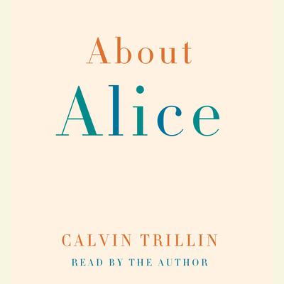 About Alice by Calvin Trillin audiobook