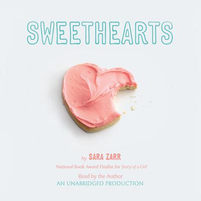 Sweethearts by Sara Zarr audiobook