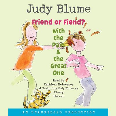 Friend or Fiend? with the Pain and the Great One by Judy Blume audiobook