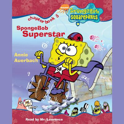 SpongeBob Squarepants #5: SpongeBob Superstar by Annie Auerbach audiobook