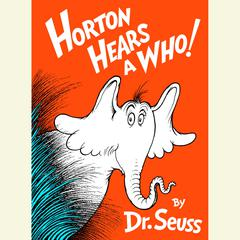 Horton Hears a Who by Seuss audiobook