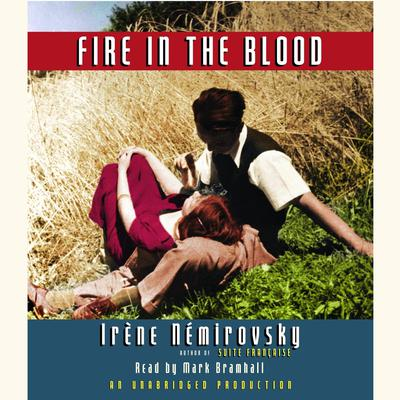 Fire in the Blood by Irène Némirovsky audiobook