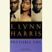 Invisible Life by  E. Lynn Harris audiobook