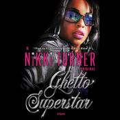 Ghetto Superstar by  Nikki Turner audiobook