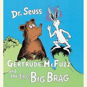 Gertrude McFuzz and The Big Brag by  Dr. Seuss audiobook