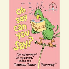 Oh, Say Can You Say? by Seuss audiobook
