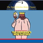 The Night Kitchen Radio Theater Presents: The Emperor's New Clothes by  Hans Christian Andersen audiobook