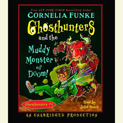 Ghosthunters and the Muddy Monster of Doom by Cornelia Funke audiobook