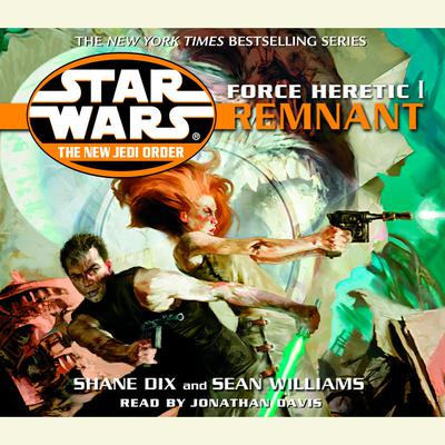 Star Wars: The New Jedi Order: Force Heretic I: Remnant by Sean Williams audiobook