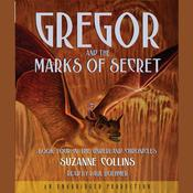 The Underland Chronicles Book Four: Gregor and the Marks of Secret by  Suzanne Collins audiobook