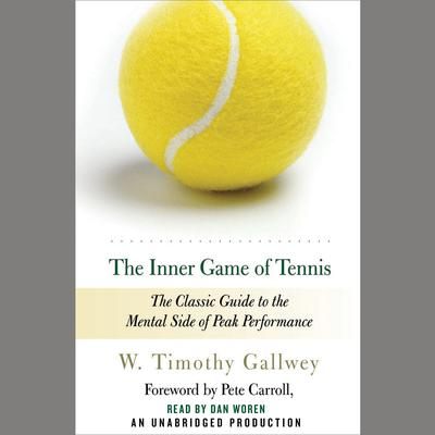 The Inner Game of Tennis by W. Timothy Gallwey audiobook