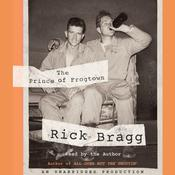 The Prince of Frogtown by  Rick Bragg audiobook