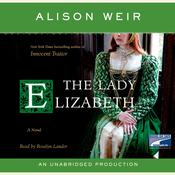 The Lady Elizabeth by  Alison Weir audiobook
