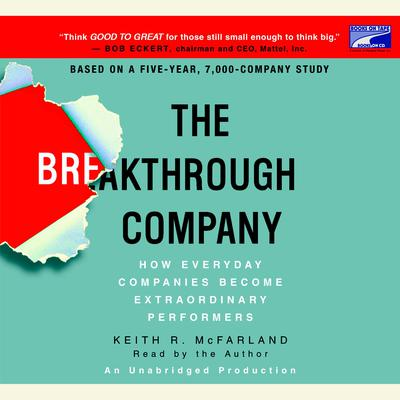 The Breakthrough Company by Keith R. McFarland audiobook
