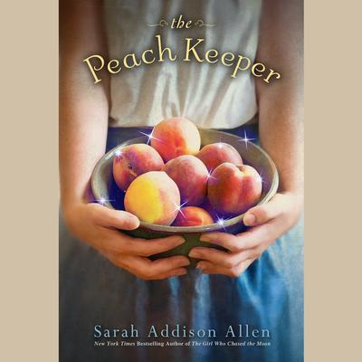 The Peach Keeper by Sarah Addison Allen audiobook