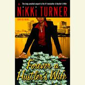 Forever a Hustler's Wife by  Nikki Turner audiobook