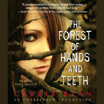 The Forest of Hands and Teeth by Carrie Ryan audiobook