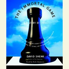The Immortal Game by David Shenk audiobook
