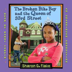 The Broken Bike Boy and the Queen of 33rd Street by Sharon G. Flake audiobook