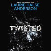 Twisted by  Laurie Halse Anderson audiobook