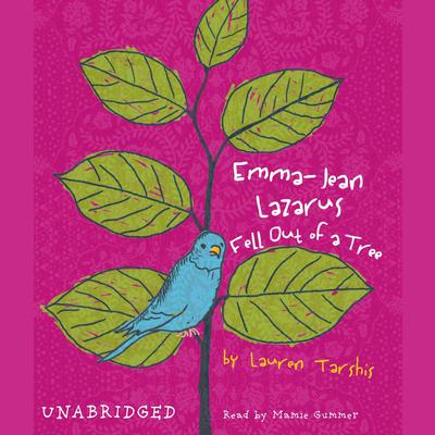 Emma-Jean Lazarus Fell Out of a Tree by Lauren Tarshis audiobook