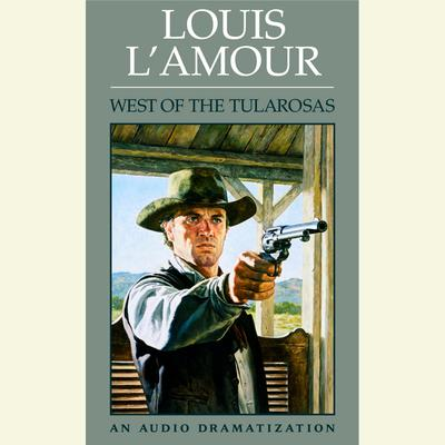 West of the Tularosas by Louis L'Amour audiobook