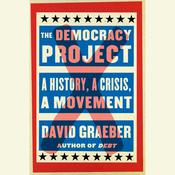 The Democracy Project by  David Graeber audiobook