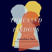 A Thousand Pardons by  Jonathan Dee audiobook