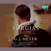 The Borgias by  G. J. Meyer audiobook