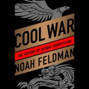 Cool War by  Noah Feldman audiobook
