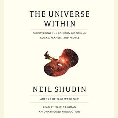 The Universe Within by Neil Shubin audiobook