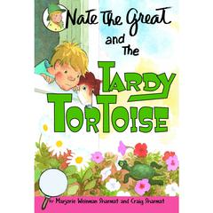Nate the Great and the Tardy Tortoise by Marjorie Weinman Sharmat audiobook