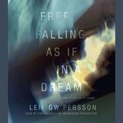 Free Falling, As If in a Dream by  Leif G. W. Persson audiobook