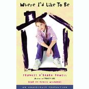 Where I'd Like to Be by  Frances O'Roark Dowell audiobook