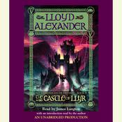 The Prydain Chronicles Book Three: The Castle of Llyr by  Lloyd Alexander audiobook