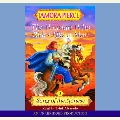 The Woman Who Rides Like A Man by Tamora Pierce audiobook