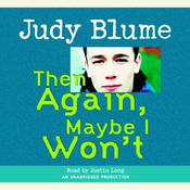Then Again, Maybe I Won't by  Judy Blume audiobook