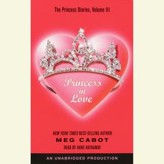 The Princess Diaries, Volume III: Princess in Love by Meg Cabot audiobook